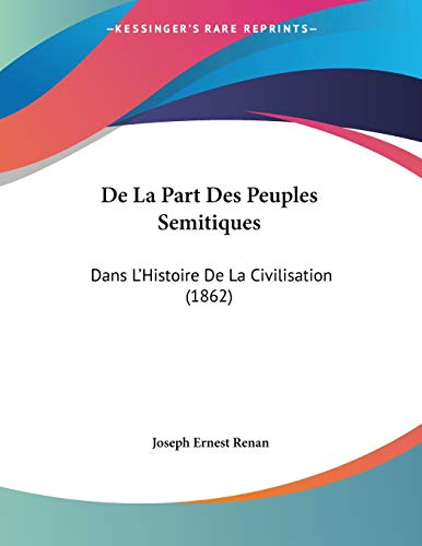 9781160396301: De La Part Des Peuples Semitiques: Dans L'Histoire De La Civilisation (1862) (French Edition)
