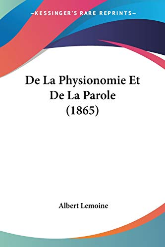 9781160396479: De La Physionomie Et De La Parole (1865) (French Edition)