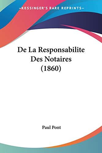 9781160397735: de La Responsabilite Des Notaires (1860)