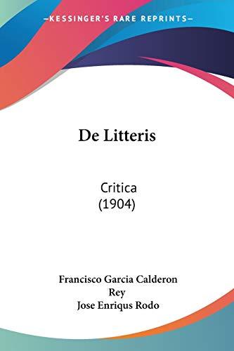 9781160403047: de Litteris: Critica (1904)