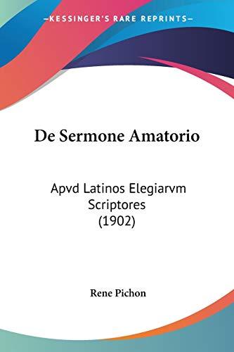 9781160411424: De Sermone Amatorio: Apvd Latinos Elegiarvm Scriptores (1902) (Latin Edition)