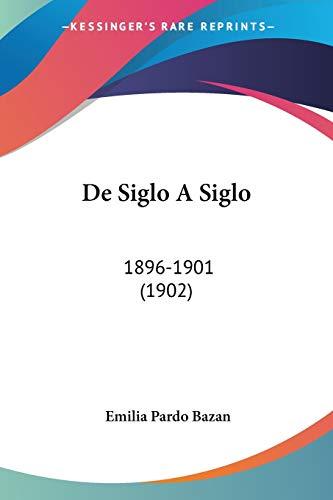 De Siglo A Siglo: 1896-1901 (1902) (Spanish