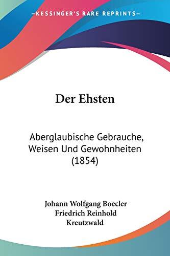 9781160430494: Der Ehsten: Aberglaubische Gebrauche, Weisen Und Gewohnheiten (1854)