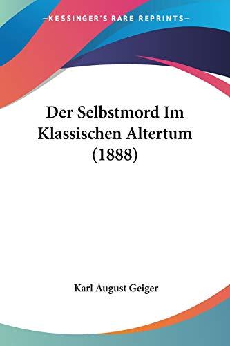 9781160444101: Der Selbstmord Im Klassischen Altertum (1888)