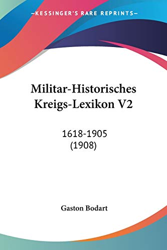 9781160449892: Militar-Historisches Kreigs-Lexikon V2: 1618-1905 (1908) (German Edition)
