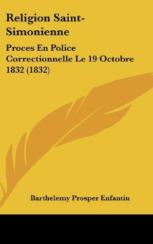 9781160452199: Religion Saint-Simonienne: Proces En Police Correctionnelle Le 19 Octobre 1832 (1832)