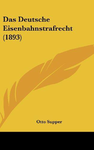 9781160452908: Das Deutsche Eisenbahnstrafrecht (1893) (German Edition)