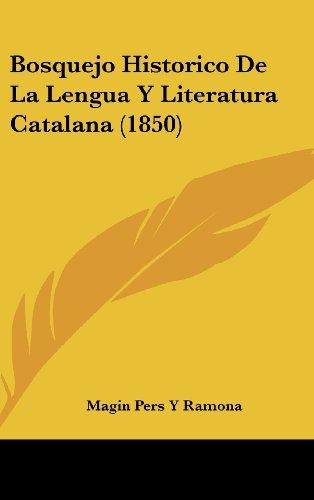9781160455039: Bosquejo Historico De La Lengua Y Literatura Catalana (1850) (Spanish Edition)