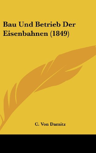 9781160457125: Bau Und Betrieb Der Eisenbahnen (1849)
