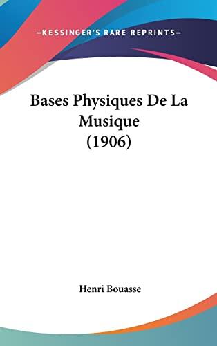 9781160459037: Bases Physiques de La Musique (1906)