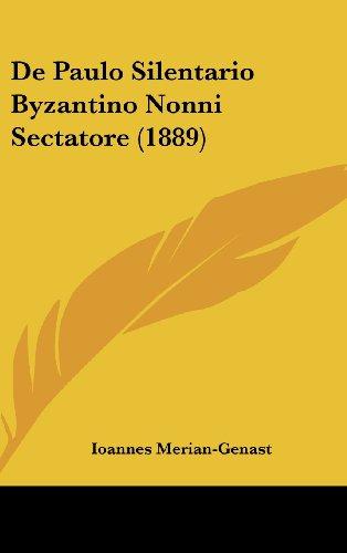 9781160459440: de Paulo Silentario Byzantino Nonni Sectatore (1889)