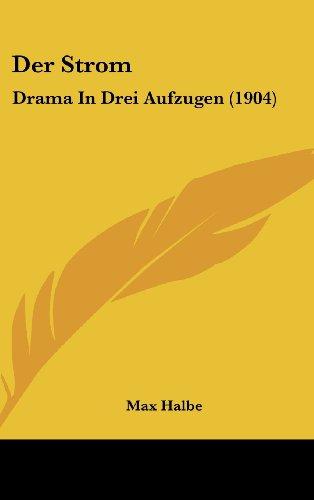 9781160459679: Der Strom: Drama in Drei Aufzugen (1904)