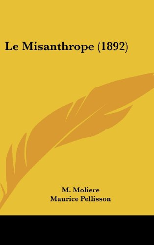 9781160462419: Le Misanthrope (1892) (French Edition)