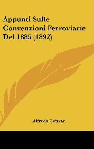 9781160462952: Appunti Sulle Convenzioni Ferroviarie Del 1885 (1892) (Italian Edition)
