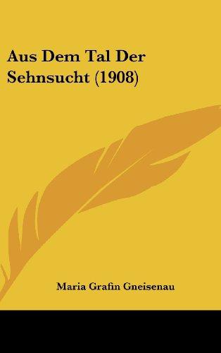 9781160467056: Aus Dem Tal Der Sehnsucht (1908)