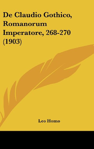 9781160469173: de Claudio Gothico, Romanorum Imperatore, 268-270 (1903)