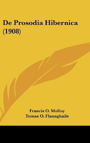 9781160469357: de Prosodia Hibernica (1908)