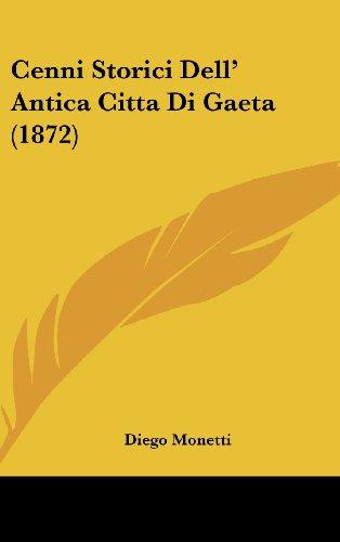 9781160471626: Cenni Storici Dell' Antica Citta Di Gaeta (1872)