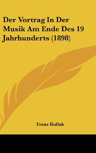 9781160471725: Der Vortrag in Der Musik Am Ende Des 19 Jahrhunderts (1898)