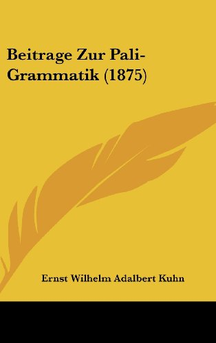 9781160472937: Beitrage Zur Pali-Grammatik (1875)