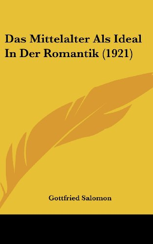 9781160473279: Das Mittelalter Als Ideal In Der Romantik (1921) (German Edition)