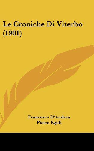 9781160474238: Le Croniche Di Viterbo (1901) (Italian Edition)