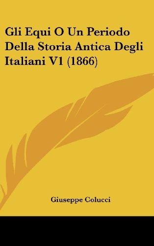 9781160477482: Gli Equi O Un Periodo Della Storia Antica Degli Italiani V1 (1866)
