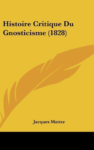 9781160477505: Histoire Critique Du Gnosticisme (1828) (French Edition)