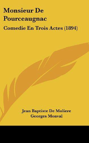 9781160477727: Monsieur de Pourceaugnac: Comedie En Trois Actes (1894)
