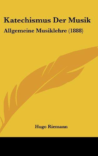 9781160480833: Katechismus Der Musik: Allgemeine Musiklehre (1888) (German Edition)