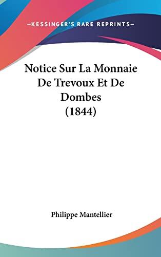 9781160481083: Notice Sur La Monnaie De Trevoux Et De Dombes (1844) (French Edition)