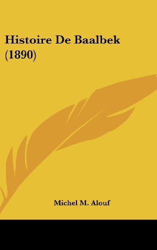 9781160484237: Histoire De Baalbek (1890) (French Edition)