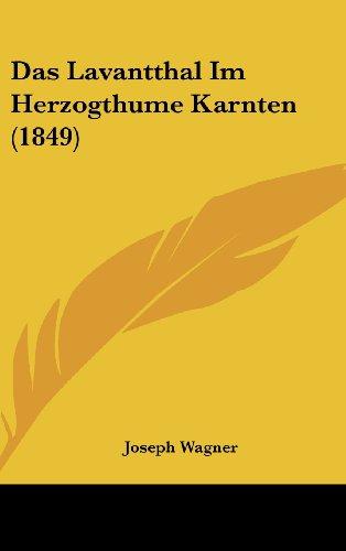 9781160485203: Das Lavantthal Im Herzogthume Karnten (1849) (German Edition)
