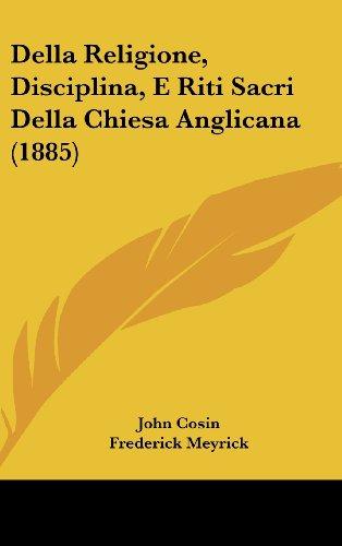 9781160485746: Della Religione, Disciplina, E Riti Sacri Della Chiesa Anglicana (1885) (Italian Edition)