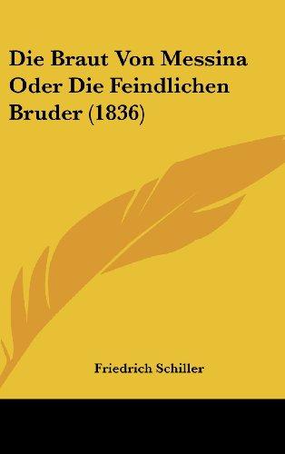 9781160488099: Die Braut Von Messina Oder Die Feindlichen Bruder (1836)