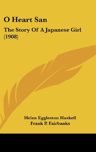 9781160490252: O Heart San: The Story Of A Japanese Girl (1908)