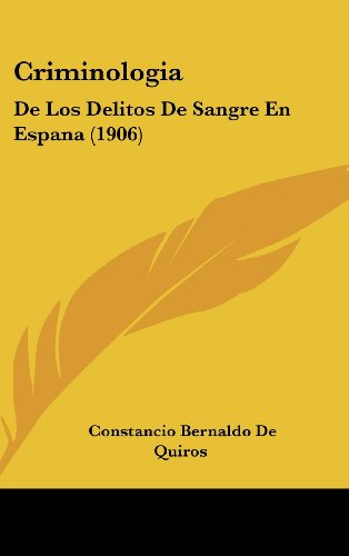 9781160492348: Criminologia: De Los Delitos De Sangre En Espana (1906) (Spanish Edition)