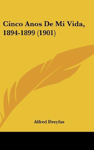 9781160494403: Cinco Anos De Mi Vida, 1894-1899 (1901) (Spanish Edition)
