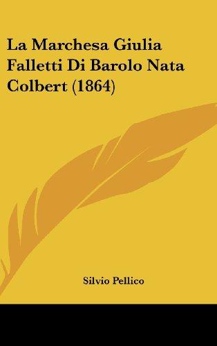 9781160495523: La Marchesa Giulia Falletti Di Barolo Nata Colbert (1864) (Italian Edition)
