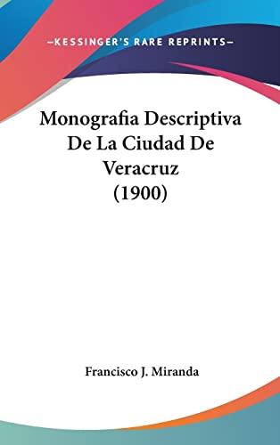 9781160496957: Monografia Descriptiva De La Ciudad De Veracruz (1900) (Spanish Edition)