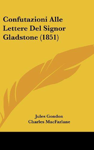 9781160498395: Confutazioni Alle Lettere del Signor Gladstone (1851)
