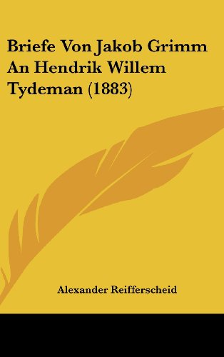 9781160500128: Briefe Von Jakob Grimm An Hendrik Willem Tydeman (1883) (German Edition)