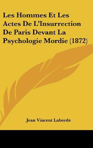 9781160500807: Les Hommes Et Les Actes De L'Insurrection De Paris Devant La Psychologie Mordie (1872) (French Edition)