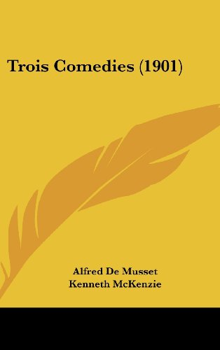 Trois Comedies (1901) (French Edition) (9781160501224) by Alfred De Musset