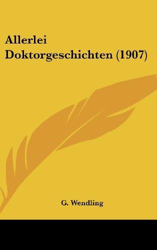 9781160503099: Allerlei Doktorgeschichten (1907) (German Edition)