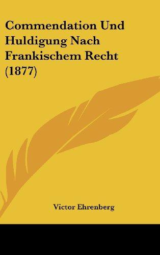 9781160506144: Commendation Und Huldigung Nach Frankischem Recht (1877)