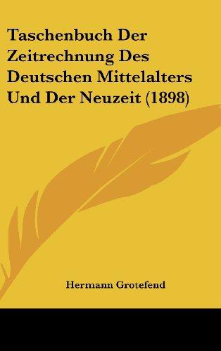 9781160509008: Taschenbuch Der Zeitrechnung Des Deutschen Mittelalters Und Der Neuzeit (1898)