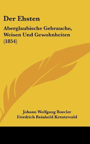 9781160509510: Der Ehsten: Aberglaubische Gebrauche, Weisen Und Gewohnheiten (1854)