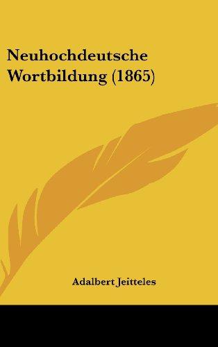 9781160510202: Neuhochdeutsche Wortbildung (1865)