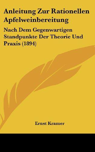 9781160512060: Anleitung Zur Rationellen Apfelweinbereitung: Nach Dem Gegenwartigen Standpunkte Der Theorie Und Praxis (1894)